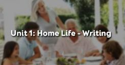 Unit 1: Writing Home life
