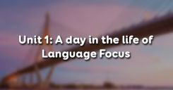 Trắc nghiệm Unit 1: Language Focus – A day in the life of…