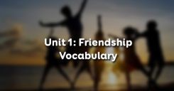 Trắc nghiệm Unit 1: Vocabulary – Friendship