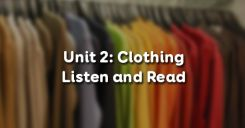 Unit 2: Listen and Read – Clothing